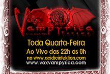 Vox Vampyrica / Imagens do programa Vox Vampyrica, que desde 2006 vai ao ar em formato podcast e desde 2010 ao vivo dedicado a ampla e emblemática produção cultural Vamp tanto no formato fashionista quanto de cosmovisão.