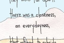A closeness everydayness  / by Emily Garrity