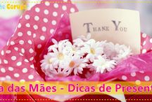 Dia das Mães / Inspirações e dicas de presentes para mães