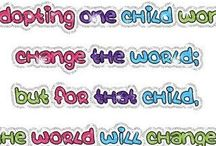 Children and Family / Quotes about children, their families and adoption.