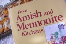 Amish/Mennonite/Pennsylvania Dutch Cooking / by Donna Coy