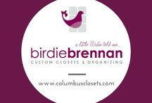A Little Birdie Told Me..... / Getting and Staying Organized
