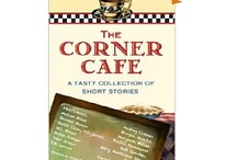 The Corner Cafe / Celebrating Corner Cafes everywhere, In deference to our short story collection called The Corner Cafe: A Tasty Collection of Short Stories - Free Kindle book Friday, July 20 and Saturday, July 21 at http://amzn.to/Cornercafe