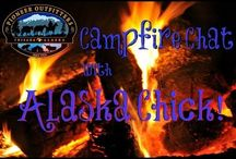 Campfire Chat with Alaska Chick
