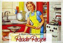 Reader Recipes from Mom's Pantry Friends