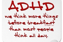 ADHD / by Kim Willoughby