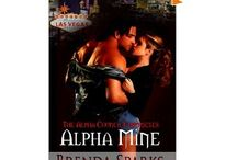 Alpha Mine, Book 1 of the Alpha Council Chronicles / When a sensual, dark-haired stranger walks into Katrina Spencer's life, he stirs her deepest desires and sweeps her into a world beyond her wildest dreams. But when Katrina is targeted by Stephan's enemies, reality shifts into something violent and deadly, as she is thrust into a realm where vampires stalk the shadows and vengeance is coming for her. When one horrid mistake brings retribution, their love may pay the price. / by Brenda Sparks