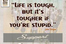 Inspirational Quotes / by John Wayne Cancer Foundation / by John Wayne