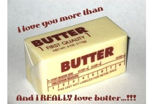 Butter / by Sherrie Holt