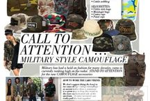 THE MILITARY TREND / Call to attention...Military style CAMOUFLAGE.  Military has had a hold on fashion for many decades, camo is currently ranking high on the radar.  STAND TO ATTENTION for the new CAMOUFLAGE accessories.