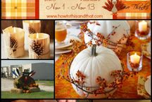 Thanksgiving Ideas / All things to make your Thanksgiving a great one!