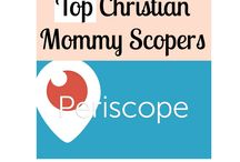 Top Christian Mommy Scopers/You-tubers / Find resources from the top Christian mommies on Periscope and YouTube.