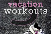 Workouts You Can Do On Vacation / by Dianne Lebold