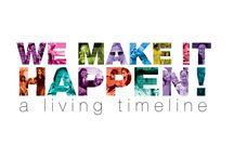 We Make it Happen: A Living Timeline