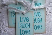 Live Laugh & Love  / by Debbi Odell Sebris