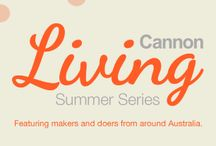 Cannon Living Summer Series / Our Summer Series features a selection of makers and doers from around Australia.