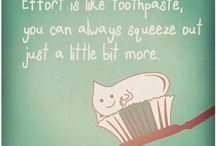 Quotes to Live By / Inspirational quotes, motivational quotes, and various quotes related to dentistry.