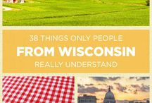 Wisconsin Love! / So many things to love about Wisconsin!