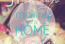 #31Days - Making of a Home: UNVEILED / Over #31Days I'm going to open wide the doors to my home, and share what it's really like to be the maker of one, along with a few tips — emphasis on few. And some decorating — maybe.  I'm not sure how much will be Pinterest worthy, but I'm not going to worry too much about that. Pinterest isn't real life. Pinterest is a mirage. And this is making of a home — unveiled.