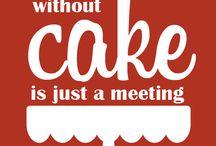 Cake Quotes / Amusing quotes all about the merits of eating cake