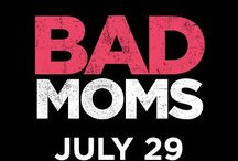 #BadMoms / Only In Theaters July 29th!