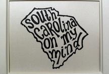 South Carolina Home Sweet Home / by Melody Erb (Elliott)