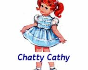 ✨ Chatty Cathy  ✨ / by Susan Lukacs