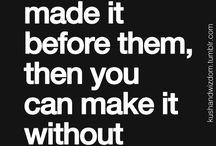 Quotes / Funny, inspirational, true wisdom
