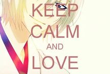 Keep calm and love ...