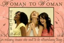 Woman to Woman / by Debi Baker