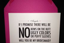 Will you be my bridesmaid?