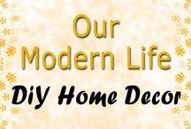 DIY Home Decor / Our Modern Life - Do It Yourself Home Decor
