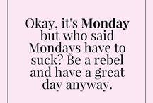 Hey, It's Monday / We all love Mondays, let's celebrate them. #mondayblues #motivationmonday