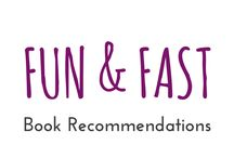 "Fun & Fast / These are books I recommend you should read from the category ""Fun & Fast"""