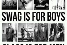 Swag is for Boys... Class is for Men / This is my style. Take it or leave it. / by Jason Lilly