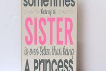 Big sister Ella :) / by Sarah Peavler