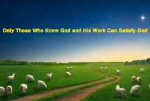 """Almighty God's Word """"Only Those Who Know God and His Work Can Satisfy God""""   Eastern Lightning"""