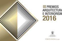 IX Premios de Arquitectura e Interiorismo / by Porcelanosa Grupo