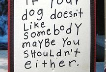 Doggie Wisdom / by Sandy Benson