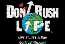 Don't Rush Life