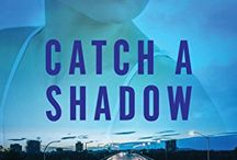 """Catch A Shadow / A principal character in """"Catch a Shadow"""" is Merlin, a parrot, along with a disgraced Special Forces operative Jake Kelly and paramedic Kirke Palmer whose good deed throws her into a dark and dangerous world.."""