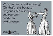 Argh.. Sister in laws
