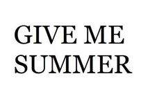 Give me summer ...!