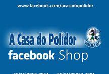 A Casa do Polidor / fracebook shop da poli-max  www.facebook.com/acasadopolidor