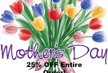 Mother's Day! / Mothers Day Special - Use Code MOM at Checkout for 25% off your entire order!