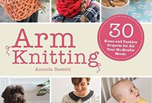 Arm Knitting / by Tina Quinlin