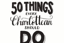 Charlottean to-do-list / Things we need to do as a Charlottean. Heck, things that anyone needs to do when coming to and around Charlotte.