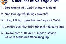 Yoga cười - Laughter Yoga / 5 điều cốt lõi về Yoga cười:  1. Độc nhất vô nhị, cười không cần vì lý do gì 2. Nên làm tập thể để hiệu quả nhất 3. Là sự kết hợp giữa thở của Yoga và Cười 4. Có hiệu quả như cười thật (giả ngả sang thật) 5. Ra đời năm 1995 do Dr. Madan Kataria và vợ là Madhuri Kataria sáng lập www.yogacuoivietnam.com - vietnamlaughteryoga.com