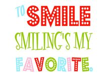 Smile / I smile every day, allways and for ever