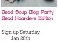 Bead Soup Blog Party, Bead Hoarders Edition / Home for the participants of the Bead Soup Blog Hop, Bead Hoarders Edition (BSBP)